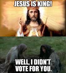Holy Jesus Meme - jesus is king imgflip