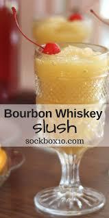 check out bourbon whiskey slush it u0027s so easy to make whiskey