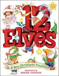 the 12 elves a new christmas tradition marina fedotova