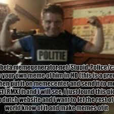 Make A Meme Website - let s make a meme stupid police by metje meme center