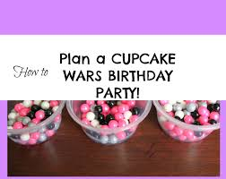 wars birthday party cupcake wars birthday party archives i believe in