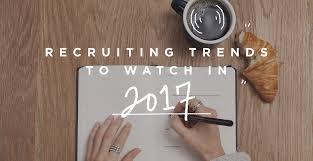 top 3 worldwide recruiting trends in 2017 u2013 talentoday