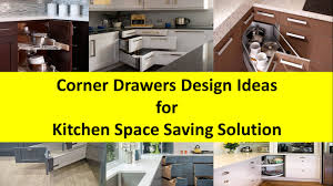 corner drawers design ideas for kitchen space saving solution