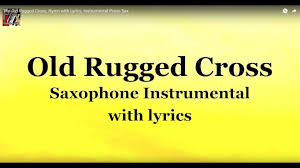 the old rugged cross hymn with lyrics instrumental piano sax