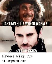 Hook Meme - captain hook wheniwasakid captain hook now reverse aging oo