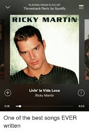 Ricky Martin Meme - playing from playlist throwback party by spotify ricky martin livin
