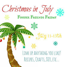 christmas in july fff linky party 52 cindy u0027s recipes and writings