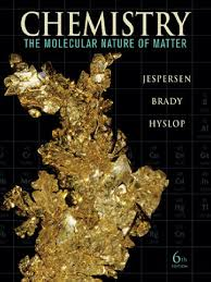 jespersen chemistry the molecular nature of matter 6th txtbk