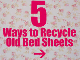 Bedsheets 5 Ways To Recycle Used Bed Sheets Into New Items The Budget Diet