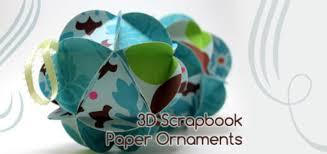 scrapbook paper 3d ornaments tutorial craftcore