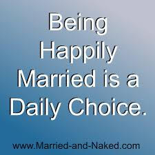 marriage sayings choose a happy marriage marriage quotes from married and
