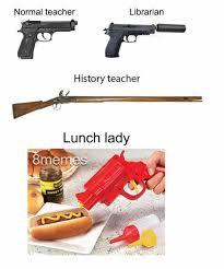 Teacher Lady Meme - dopl3r com memes normal teacher librarian history teacher lunch