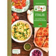 recettes de cuisine italienne easy italie toutes les bases de la cuisine italienne relié