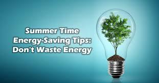energy saving tips for summer summer time energy saving tips don t waste energy merchants