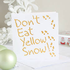 don t eat yellow snow card by whole in the middle