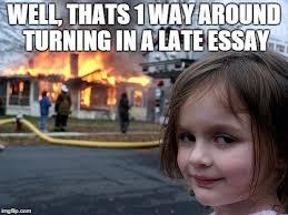 Essay Memes - disaster girl meme imgflip