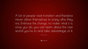 quote change embrace nikki giovanni quote u201ca lot of people resist transition and