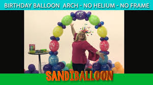 helium birthday balloons birthday balloon arch no helium diy tutorial