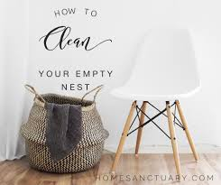 Clean My House Home Sanctuary For When You U0027re Not Motivated To Clean Your Empty Nest