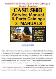 case 580b tlb service manual parts catalogs 3 by elviradelgadillo