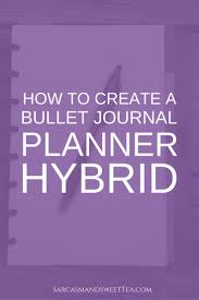 how to create a bullet journal planner hybrid sarcasm and sweet tea