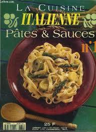 livre cuisine italienne la cuisine italienne n 1 pates sauces les sauces
