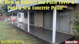Covering Old Concrete Patio by How To Replace Old Patio Cover And Pour A New Concrete Patio Youtube