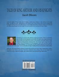 tales of king arthur and his knights jacob bloom 9781480942257
