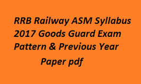 exam pattern of goods guard rrb railway asm syllabus 2017 goods guard exam pattern previous