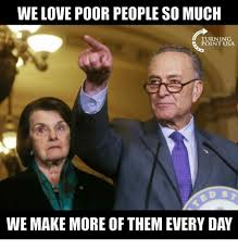 We Love Meme - we love poor people so much turning point usa we make more of them