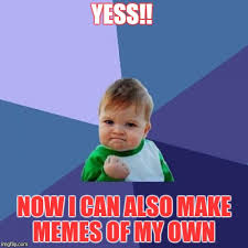 Create My Own Meme With My Own Picture - success kid meme imgflip