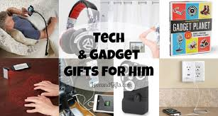 tech gadget gifts tech and gadget gift ideas for him