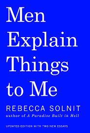 men explain things to me rebecca solnit 9781608464661 amazon