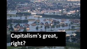 capitalism and natural disasters youtube