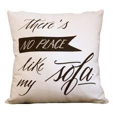 love my sofa there s no place like my sofa cuscino avorio chiaro letters