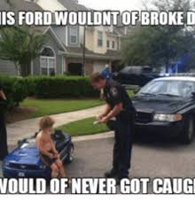 Ford Memes - 25 best memes about broke down ford broke down ford memes