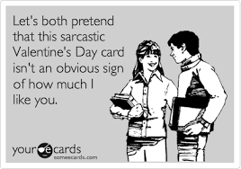sarcastic valentines day cards let s both pretend that this sarcastic s day card isn t