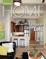 saskatoon home magazine fall 2015 by farmhouse communications issuu