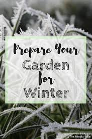prepare your garden for winter the mindful mile