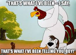 Looney Tunes Meme - foghorn leghorn meme generator imgflip looney tunes pinterest