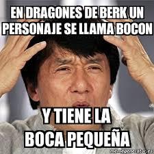 Berk Meme - meme jackie chan en dragones de berk un personaje se llama bocon