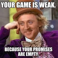 Meme Generator Game - meme creator your game is weak because your promises are empty