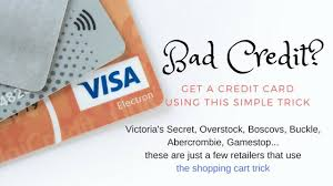 need a credit card for bad credit try the shopping cart trick