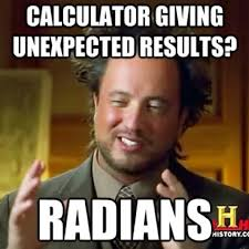 Funny Math Memes - calculator giving unexpected results radians funny math meme photo