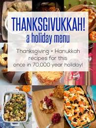 thanksgiving with a side of hanukkah recipes for a once in a