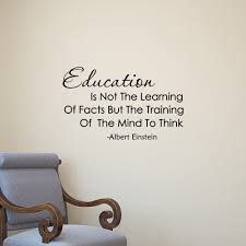 wall decal quote education is not the learning of facts albert wall decal quote education is not the learning of facts albert einstein wall decals education quotes learning classroom decor teacher gifts q131