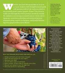 the organic backyard vineyard a step by step guide to growing