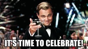 Celebration Meme - it s time to celebrate great gatsby celebration meme generator