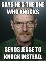 Walter White Memes - i am the one who knocks know your meme