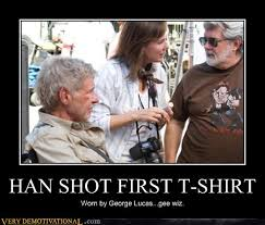 Han Shot First Meme - han never shot first you were confused by your insatiable bloodlust